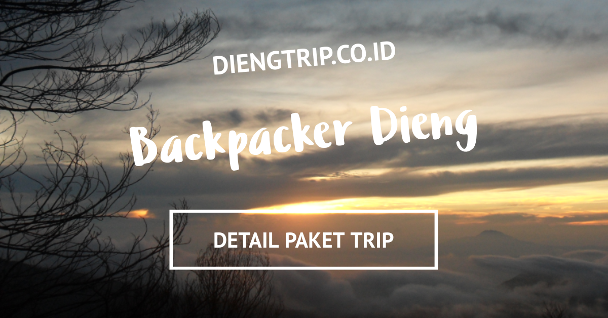 paket wisata backpacker dieng